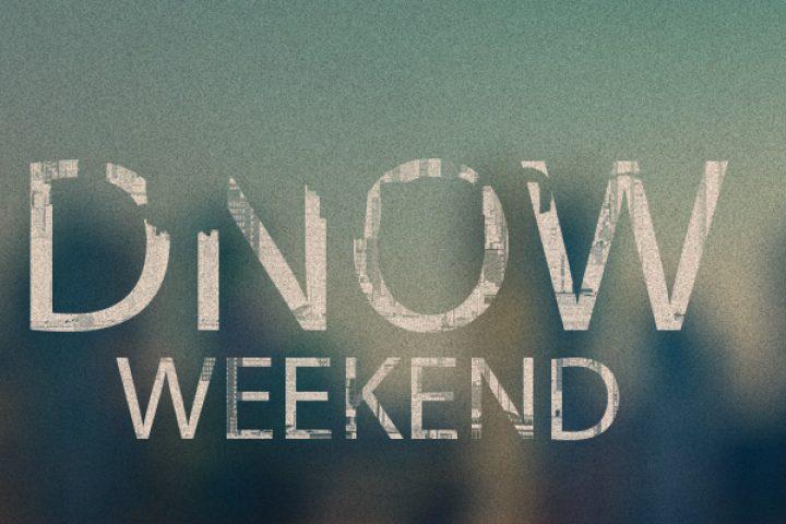 DNow Weekend