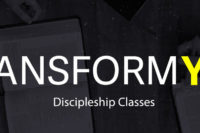 Transform You Discipleship Classes