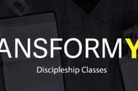 Transform You Discipleship Classes